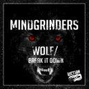 Mindgrinders - Break it Down (Original Mix)
