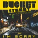 Bucket Street feat. Nieggman - I'm Sorry (Tom Snare Mix)