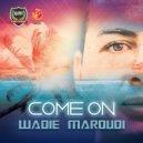 Wadie Maroudi - Come On (Instrumental Mix)