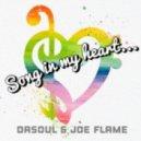 DaSoul & Joe Flame - Song In My Heart (Dub)