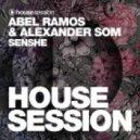 Abel Ramos & Alexander Som - Senshe (Original Mix)