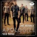 One Republic - Apologize (Niral Remix)