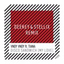 Vndy Vndy ft. Tiana - Disco Sandwich (My Love) (Deekey & Stellix Dub Mix)