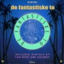 De Fantastiske To - God Foelelse (Original Mix)