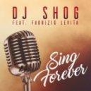 DJ Shog Ft. Fabrizio Levita - Sing Forever (Extended Mix)
