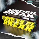 Under Break - Este Es El Break (Original Mix)