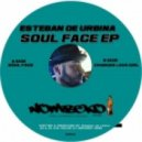 Esteban De Urbina - Soul Face (Original Mix)