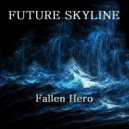 Future Skyline  -  Fallen Hero (Original mix)