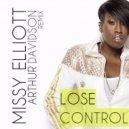 Missy Elliott  - Lose Control (Arthur Davidson Remix)