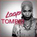 L.O.O.P - Tombei feat. Karol Conka (Original Mix)