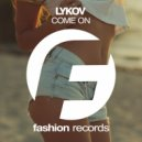 Lykov - Come On