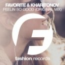 DJ Favorite & DJ Kharitonov - Feelin So Good