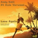 Andy Edit feat. Asia Yarwood - Love Again (Vocal Mix)