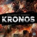 WallStreet & Hawkboy - Kronos (feat. Hawkboy)