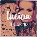 Lucian - The Grind