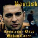 Basilisk - Lossless (Dave Gahan Cover)