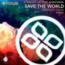 Anastasia, Straight Up - Save The World (Original Mix)
