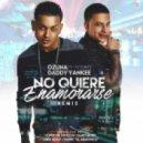 Ozuna - No Quiere Enamorarse (Remix) (feat. Daddy Yankee)
