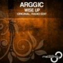 Arggic - Wise Up (Original Mix)