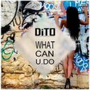 Dito - What Can U Do (Extented)