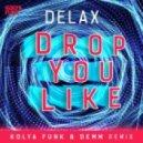 Delax - Drop You Like (Kolya Funk & Demm Remix)