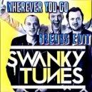 Swanky Tunes - Wherever U Go (PrOxY Breaks Edit)
