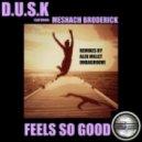 D.U.S.K feat. Meshach Broderick - Feels So Good