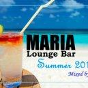 Maria Lounge Bar - Summer 2016 (Mixed by MiRo)