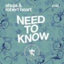 Shuja & Robert Heart - Need to Know (Original Mix)