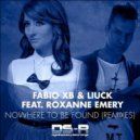 Fabio XB & Liuck feat. Roxanne Emery - Nowhere To Be Found (LTN Remix)
