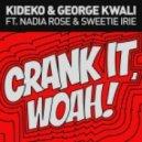 George Kwali & Kideko feat. Nadia Rose & Sweetie Irie - Crank It (Woah!)  (Radio Edit)
