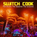 Switch Cook - The Drums The Bassline The Grooves