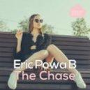 Eric Powa B - The Chase