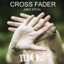 Andy Pitch - Cross Fader