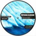 Physical Illusion - You Walked Away (Original mix)