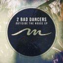 2 Bad Dancers - Carre (Original Mix)