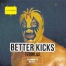 BETTER KICKS - Tequilas (Original Mix)