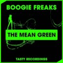 Boogie Freaks - The Mean Green