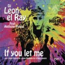 DJ Leon El Ray Feat Antony Poteat - If You Let Me  title (Inaky Garcia & Luisen Remix)