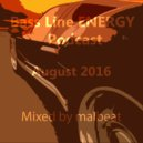 Malbeat - Bass Line ENERGY Podcast ( August 2016 )