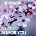 Ase Of Base - All For You (Dj Rich Max Remix)