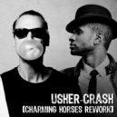 Usher  -  Crash  (Charming Horses Rework)