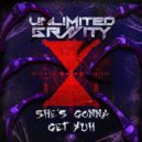 Unlimited Gravity - She's Gonna Get Yuh (Original Mix)