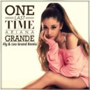Ariana Grande  -  One Last Time (Fly & Leo Grand Remix)