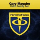 Gary Maguire - Catch Twenty Two (Original Mix)