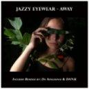 Jazzy Eyewear - Away (DAN.K Remix)