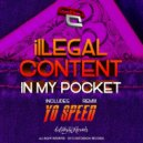 ilLegal Content - In My Pocket (Yo Speed Remix)