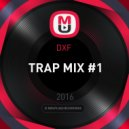 DXF  - TRAP MIX #1