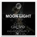 GIRLBAD    - MOON LIGHT (Chillout Mix 2016 Vol.1)