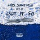 ILY, Kris Santiago, Blu Curacao - Let It Go (Blu Curacao Remix)